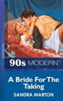 A Bride For The Taking (Mills & Boon Vintage 90s Modern)