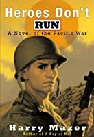 Heroes Don't Run: A Novel of the Pacific War (Aladdin Historical Fiction)