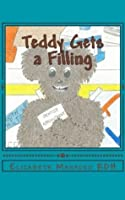 Teddy Visits the Dentist: Teddy Gets a Filling