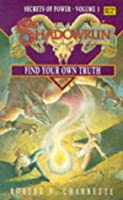 Find Your Own Truth (Shadowrun: Secrets of Power, Book 1)