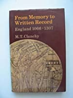 From Memory To Written Record In England, 1066 1307