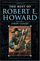 The Best of Robert E. Howard: Grim Lands (Volume 2)