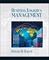 Business Logistics/Supply Chain Management: Planning, Organizing, And Controlling The Supply Chain