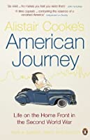 Alistair Cooke's American Journey: Life on the Home Front in the Second World War