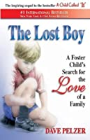 The Lost Boy: A Foster Child's Search for the Love of a Family (Dave Pelzer, #2)