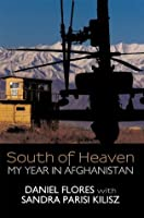 South of Heaven: My Year in Afghanistan