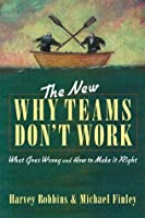 The New Why Teams Don't Work: What Goes Wrong and How to Make It Right