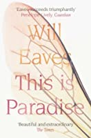 This Is Paradise. Will Eaves