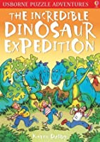 The Incredible Dinosaur Expedition (Usborne Puzzle Adventures)