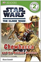 Star Wars: The Clone Wars Chewbacca and the Wookiee Warriors (DK Readers Level 2)