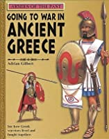 Going To War In Ancient Greece (Armies Of The Past S.)
