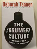 Argument Culture Moving From Debate To Dialogue