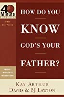 How Do You Know God's Your Father? (40-Minute Bible Studies)