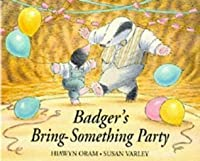Badger's Bring-Something Party