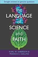 The Language and Science of Faith: Straight Answers to Genuine Questions