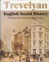 English Social History: A Survey Of Six Centuries From Chaucer To Queen Victoria