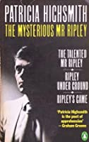 The Mysterious Mr Ripley (The Talented Mr. Ripley; Ripley Under Ground; Ripley's Game)