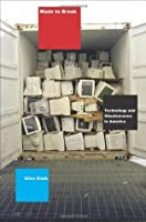 Made to Break: Technology and Obsolescence in America
