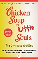 Chicken Soup for Little Souls: The Goodness Gorillas (Chicken Soup for the Soul)