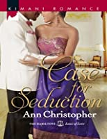 Case for Seduction (The Hamiltons: Laws of Love - Book 1)