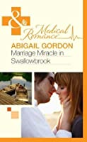 Marriage Miracle in Swallowbrook (The Doctors of Swallowbrook Farm - Book 3)
