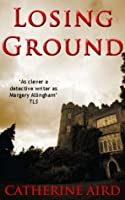 Losing Ground. Catherine Aird