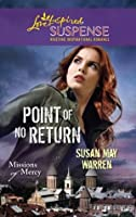 Point of No Return (Mills & Boon Love Inspired Suspense) (Missions of Mercy - Book 1)