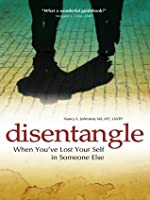 Disentangle [Kindle Edition]: When You've Lost Your Self in Someone Else