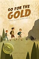 Go for the Gold: Honch Wilson Adventure #1 (Honch Wilson Adventures)