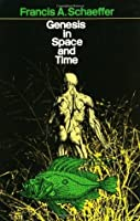 Genesis in Space and Time; The Flow of Biblical History (Bible Commentary for Layman)