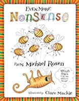 Even More Nonsense from Michael Rosen. Illustrated by Clare MacKie