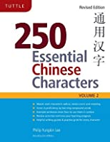 250 Essential Chinese Characters Volume 2: Revised Edition