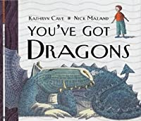 You've Got Dragons
