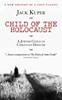 Child of the Holocaust: A Jewish Child in Christian Disguise