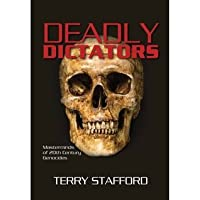 Deadly Dictators: Masterminds of 20th Century Genocides