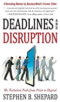 Deadlines and Disruption: My Turbulent Path from Print to Digital