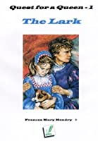 The Lark (Quest for a Queen)