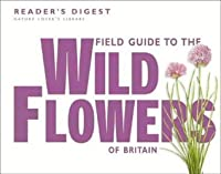 Field Guide To The Wild Flowers Of Britain