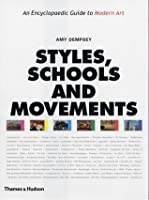 Styles, Schools and Movements: An Encyclopaedic Guide to Modern Art