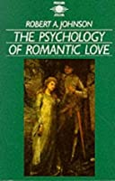 The Psychology Of Romantic Love (Arkana)