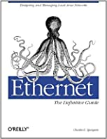 Ethernet: The Definitive Guide