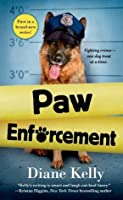Paw Enforcement (A Paw Enforcement Novel)