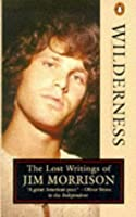 Wilderness. The Lost Writings Of Jim Morrison