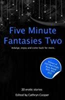 Five Minute Fantasies Two