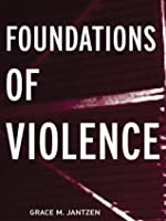 Foundations of Violence: 1 (Death and the Displacement of Beauty)