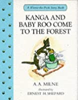 Kanga and Baby Roo Come to the Forest (Winnie-the-Pooh story books)
