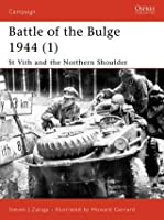 Battle of the Bulge 1944 (1) - St Vith and the Northern Shoulder: Battle of the Bulge Pt. 1 (Campaign 115)