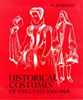 Historical Costume England: From the Eleventh to the Twentieth Century