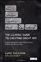 Hey whipple, squeeze this: The classic guide to creating great ads