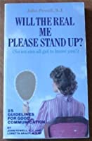 Will the Real Me Please Stand Up?: So We Can All Get to Know You!: 25 Guidelines for Good Communication